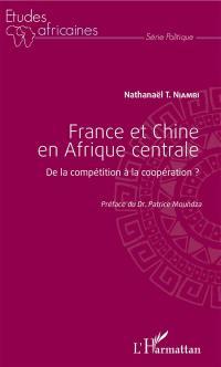 France et Chine en Afrique centrale
