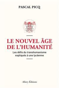 Le nouvel âge de l'humanité