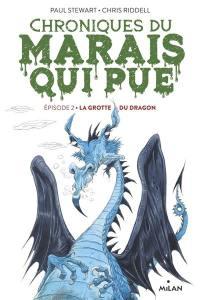 Chroniques du Marais qui pue. Volume 2, La grotte du dragon