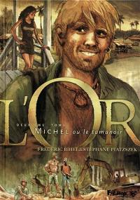 L'or. Volume 2, Michel ou Le tamanoir
