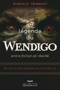 La légende du Wendigo, entre fiction et réalité