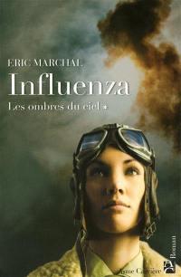Influenza. Volume 1, Les ombres du ciel