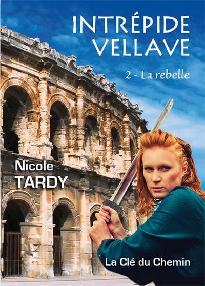 Intrépide Vellave. Volume 2, La rebelle