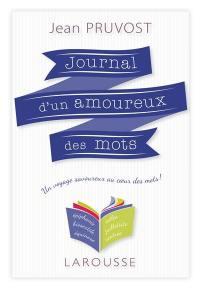 Journal d'un amoureux des mots : un voyage savoureux au coeur des mots !
