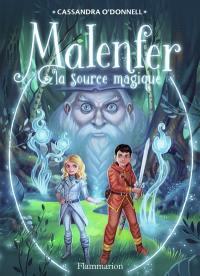 Malenfer. Volume 2, La source magique