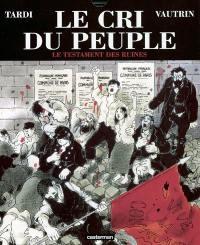 Le cri du peuple. Volume 4, Le testament des ruines