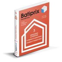 Batiprix 2019. Volume 3, Menuiserie extérieure, vitrerie et miroiterie, stores et fermetures