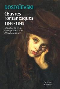 Oeuvres romanesques, 1846-1849