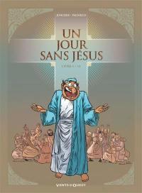 Un jour sans Jésus. Volume 1,