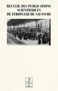 Recueil des publications scientifiques de Ferdinand de Saussure