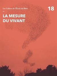 Cahiers de l'Ecole de Blois (Les). n° 18, La mesure du vivant
