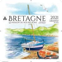 Bretagne : la passion de nos régions : 2021, calendrier 16 mois