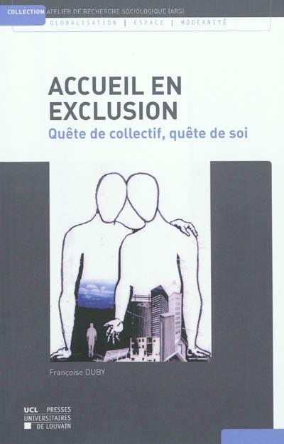 Accueil en exclusion : quête de collectif, quête de soi