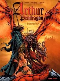 Arthur Pendragon. Volume 1, L'usurpateur