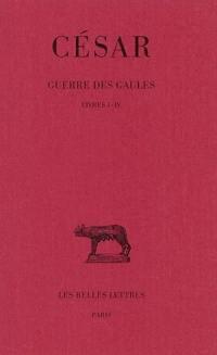 Guerre des Gaules. Volume 1, Livres I-IV