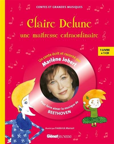 Claire Delune, une maîtresse extraordinaire