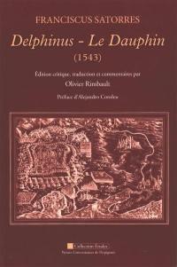 Delphinus = Le dauphin (1543)