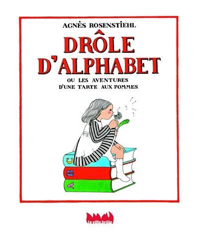 Drôle d'alphabet ou Les aventures d'une tarte aux pommes