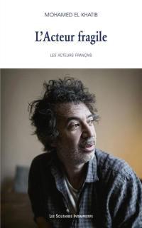Les acteurs français. Volume 1, L'acteur fragile