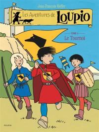 Les aventures de Loupio. Volume 4, Le tournoi