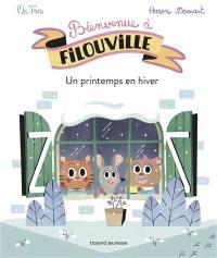 Bienvenue à Filouville, Un printemps en hiver