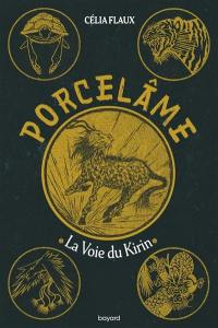 Porcelame. Vol. 1. La voie du Kirin