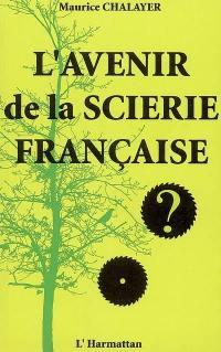 L'avenir de la scierie française