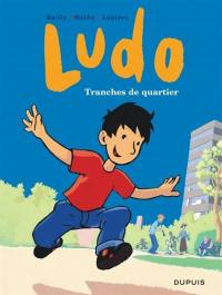 Ludo. Volume 1, Tranches de quartier