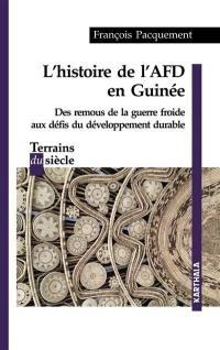 L'histoire de l'AFD en Guinée