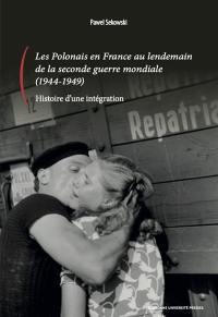 Les Polonais en France au lendemain de la Seconde Guerre mondiale (1944-1949)