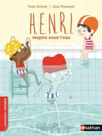 Henri, Henri respire sous l'eau