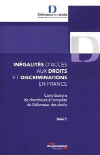 Inégalités d'accès aux droits et discriminations en France. Volume 1,