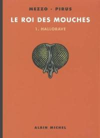 Le roi des mouches. Volume 1, Hallorave