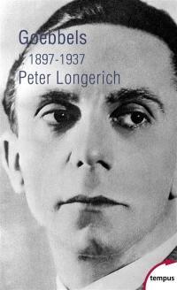 Goebbels. Volume 1, 1897-1937