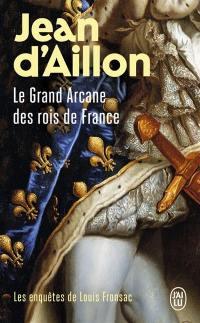 Les enquêtes de Louis Fronsac, Le grand arcane des rois de France