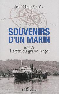 Souvenirs d'un marin; Suivi de Récits du grand large