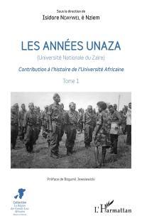 Les années Unaza (Université nationale du Zaïre). Volume 1,