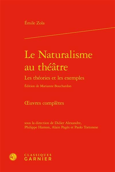 Oeuvres complètes, Le naturalisme au théâtre