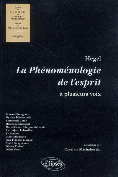 Hegel, la phénoménologie de l'esprit à plusieurs voix