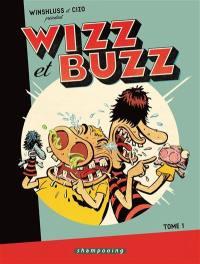 Winshluss et Cizo présentent Wizz et Buzz. Volume 1,