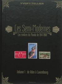 Catalogue des timbres semi-modernes du monde 1941-1960. Volume 1, Aden à Luxembourg