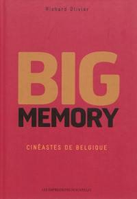 Big memory, cinéastes de Belgique