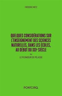 Quelques considérations sur l'enseignement des sciences naturelles, dans les écoles, au début du XXIe siècle ou Le plongeur de Pélasge