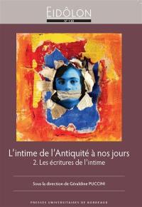 L'intime de l'Antiquité à nos jours. Volume 2, Les écritures de l'intime