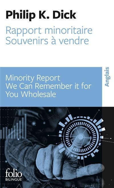 Minority report; Rapport minoritaire; We can remember it for you wholesale; Souvenirs à vendre