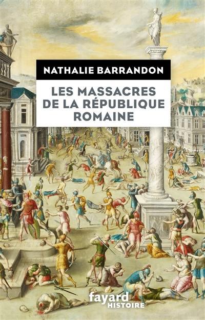 Les massacres de la République romaine