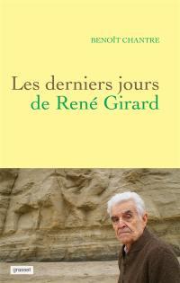 Les derniers jours de René Girard