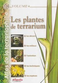 Atlas de la terrariophilie. Volume 4, Les plantes de terrarium