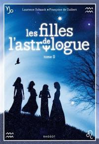 Les filles de l'astrologue. Volume 2,