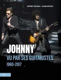 Johnny vu par ses guitaristes 1960-2017